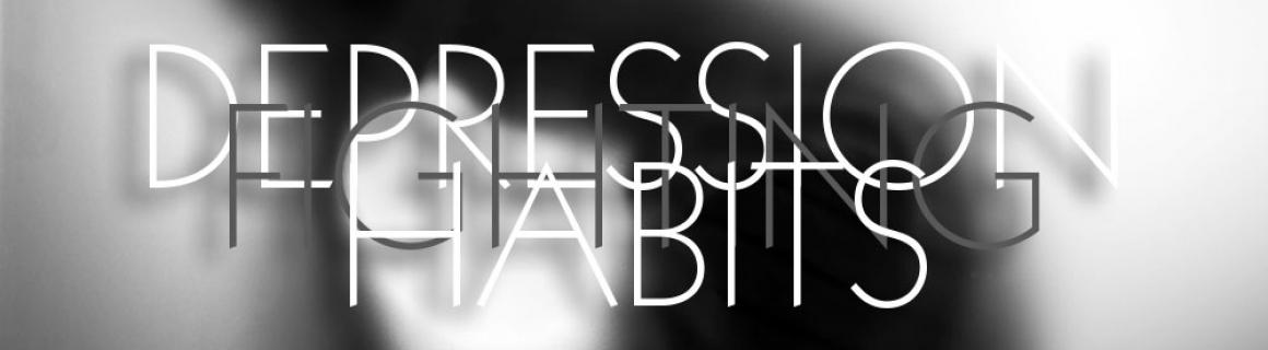 10 Depression Fighting Habits I have Developed