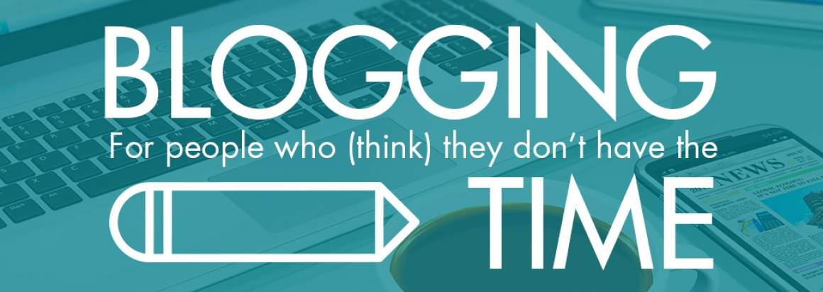 Blogging For People Who Don't Have The Time