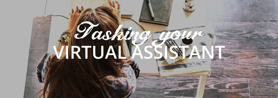 Working With A Virtual Assistant – Five Tasks to You Need to Delegate